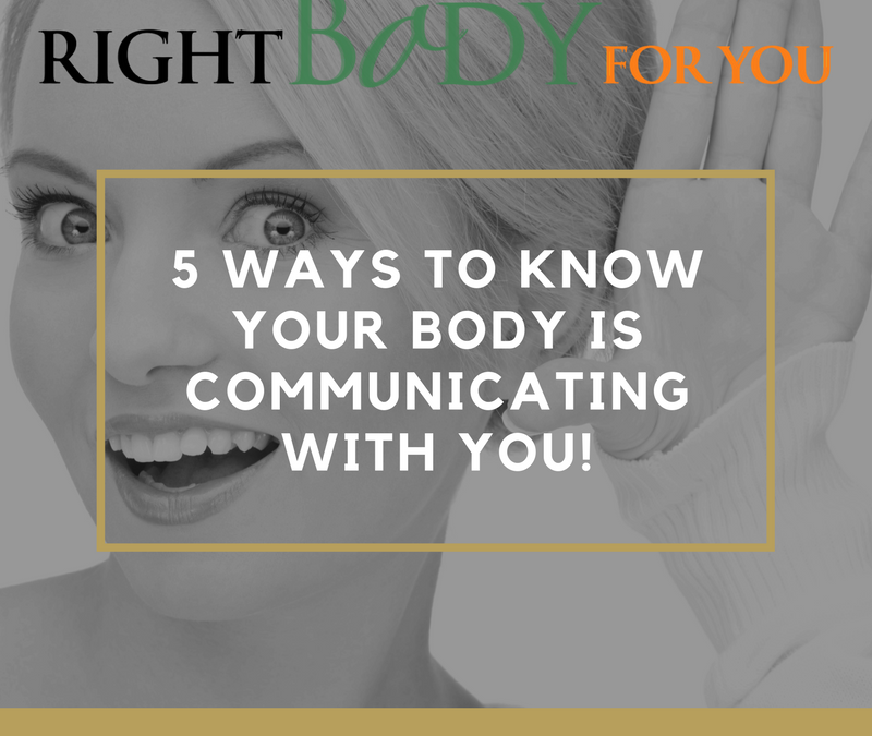 6 WAYS YOU KNOW YOUR BODY IS COMMUNICATING WITH YOU